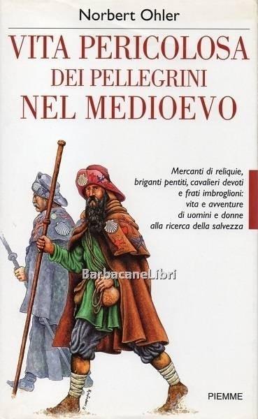 12-vita_pericolosa_dei_pellegrini_nel_medioevo_1.jpg